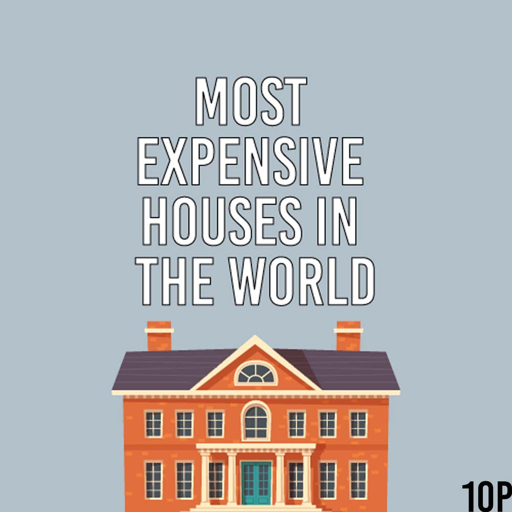 Most Expensive Houses In The World - top10counts