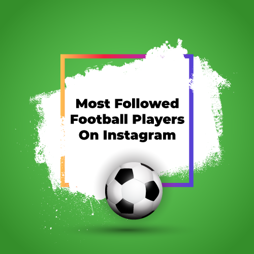 Most popular football players on Instagram