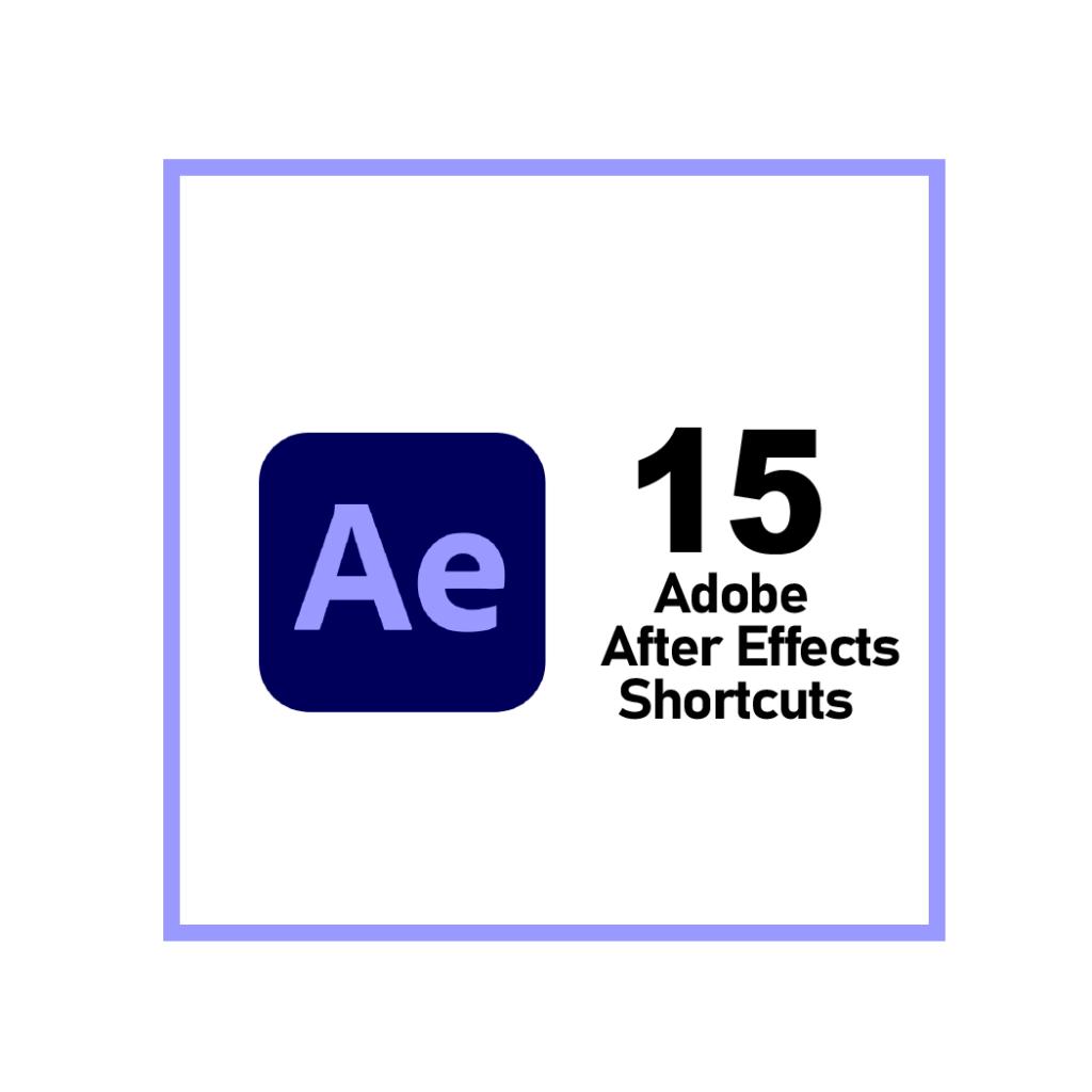 Adobe After Effects Keyboard Shortcuts