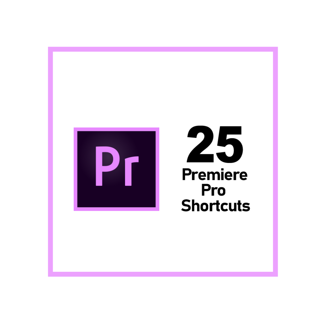 Adobe Premiere Pro Shortcuts