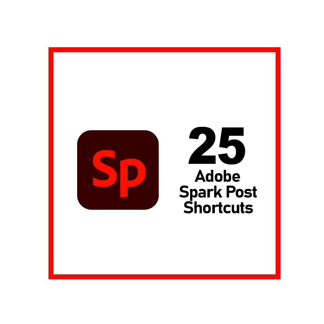 Adobe Spark Post Keyboard Shortcuts